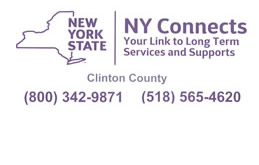 NY Connects Clinton County 800-342-9871 518-565-4620